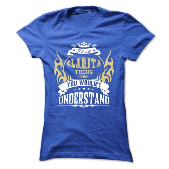Its A Clarita Thing You Wouldnt Understand ! – T Shirt, Hoodie, Hoodies, Year,name, Birthday