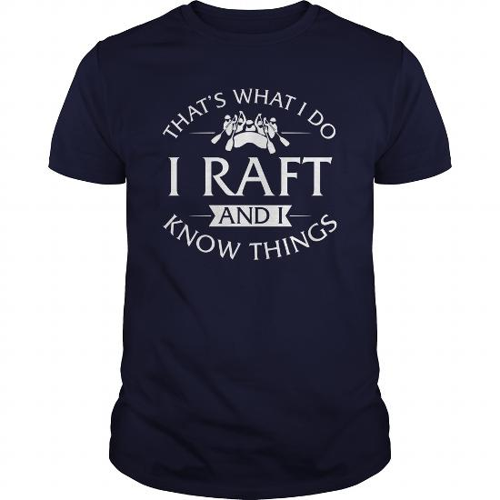 Thats What I Do I Raft And I Know Things Tshirt